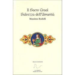 Il Sacro Graal - Salvezza dell'Umanità - Massimo Rodolfi -