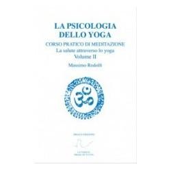 La Psicologia dello Yoga Vol. II
