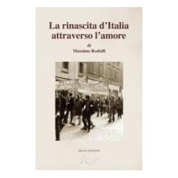 Massimo Rodolfi -La rinascita d'Italia attraverso l'amore